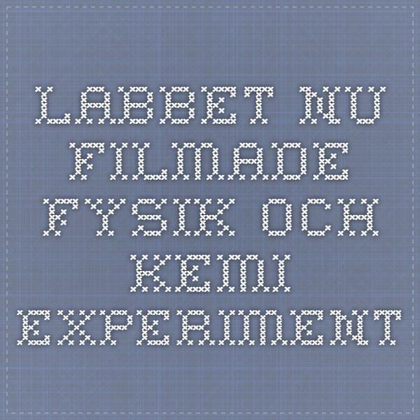 Labbet.nu - filmade fysik- och kemi- experiment