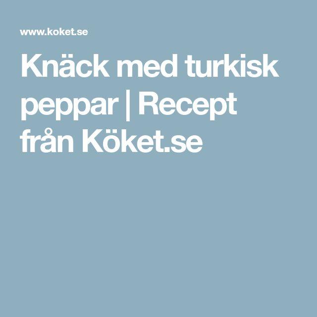 Knäck med turkisk peppar   Recept från Köket.se
