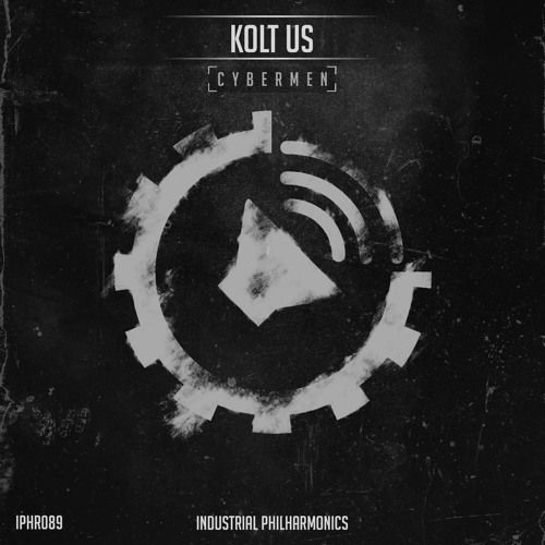 Coming soon! Kolt Us - Cybermen EP [IPHR089] 12.01.2018 | Industrial Philharmonics by Industrial Philharmonics [Battle Audio Records] on SoundCloud