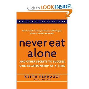 Amazon.com: Never Eat Alone: And Other Secrets to Success, One Relationship at a Time (via Amazon) #Career #Books