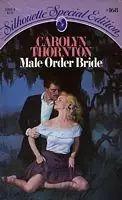 Male Order Bride by Carolyn Thornton