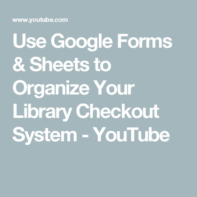 Use Google Forms & Sheets to Organize Your Library Checkout System - YouTube
