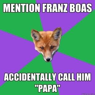 Papa Franz Boas--Anthropology Major Fox