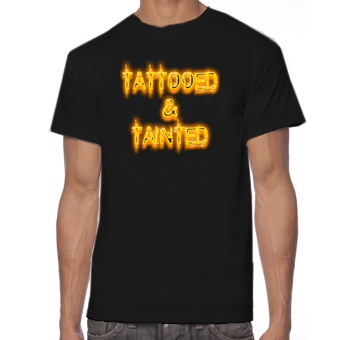 T-Shirts Tattooed & Tainted T-Shirt