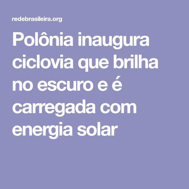 Polônia inaugura ciclovia que brilha no escuro e é carregada com energia solar