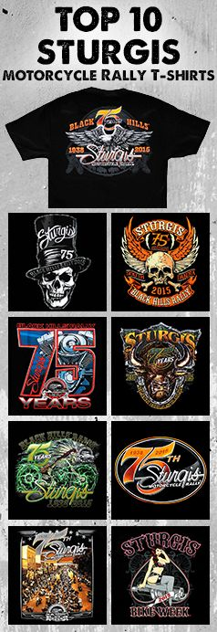 Top 10 Sturgis Motorcycle Rally T-shirts. Check out the best of the best and where to find them here: http://blog.bikerornot.com/top-10-sturgis-motorcycle-rally-shirts/