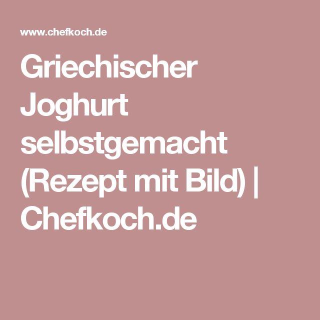Griechischer Joghurt selbstgemacht (Rezept mit Bild)   Chefkoch.de