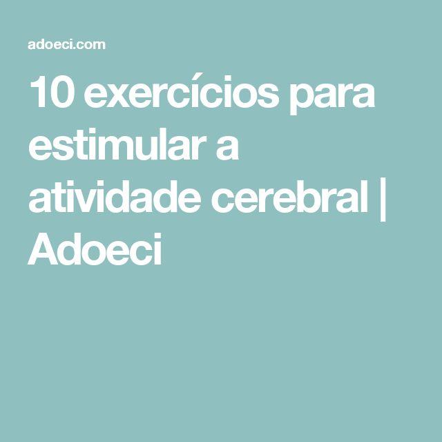 10 exercícios para estimular a atividade cerebral | Adoeci
