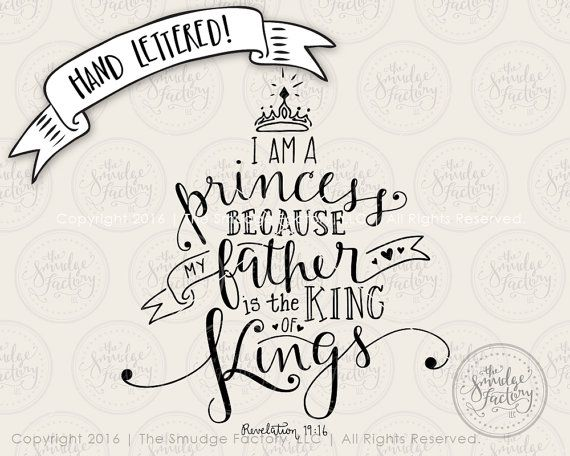 Princess SVG Cut File, Revelation 19:16 Verse, I Am A Princess, Because My Father Is The King Of Kings, Silhouette, Cricut, SVG Cutting File