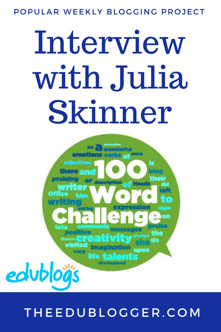 100 Word Challenge Edublogs | Interview with Julia Skinner about a popular weekly blogging project | Free, fun, worthwhile and easy!