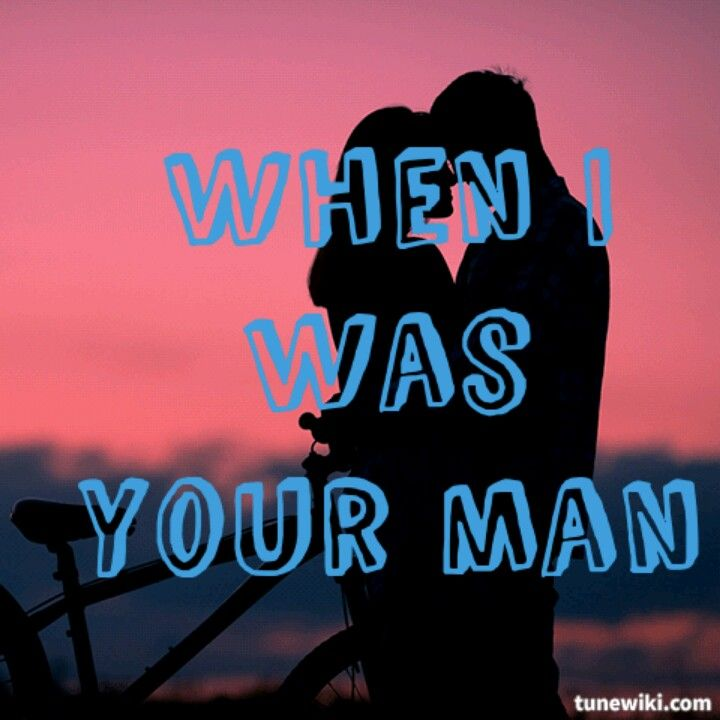 Bruno Mars~ When i was your man