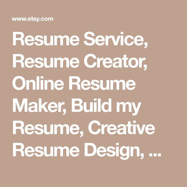 Resume Service, Resume Creator, Online Resume Maker, Build My Resume,  Creative Resume  My Resume Com