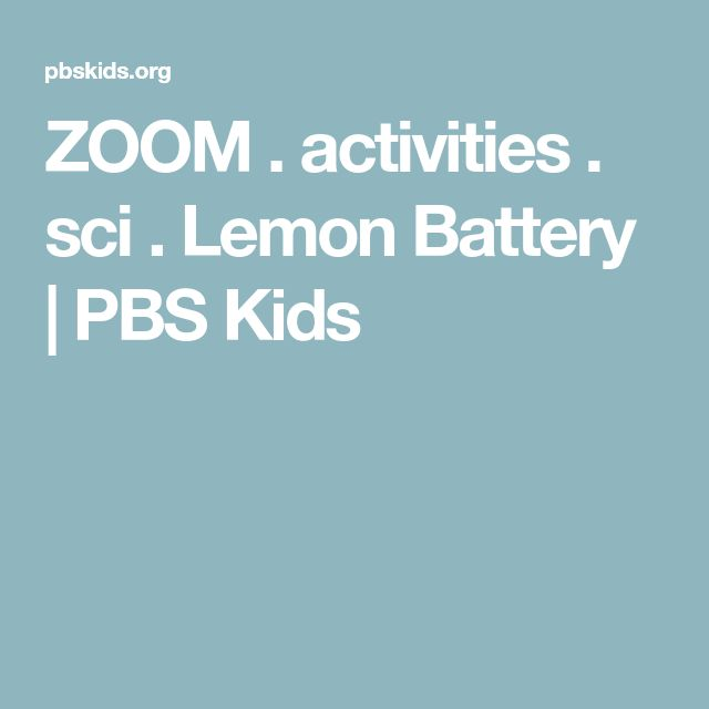 ZOOM . activities . sci . Lemon Battery | PBS Kids
