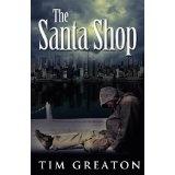 The Santa Shop (The Samaritans Conspiracy - book 1) (Kindle Edition)By Tim Greaton