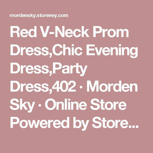 Red V-Neck Prom Dress,Chic Evening Dress,Party Dress,402 · Morden Sky · Online Store Powered by Storenvy