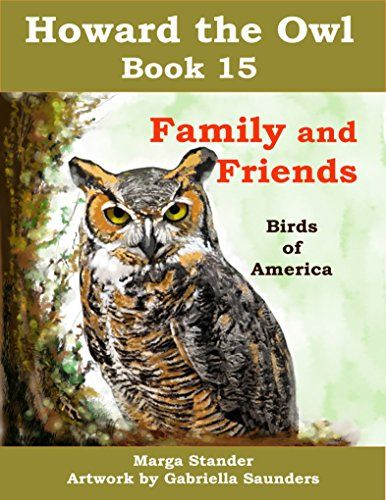 Family and Friends: Book 15 (Howard the Owl) by Marga Stander http://www.amazon.com/dp/B00YLB0AJK/ref=cm_sw_r_pi_dp_8moIvb1KVG9G3