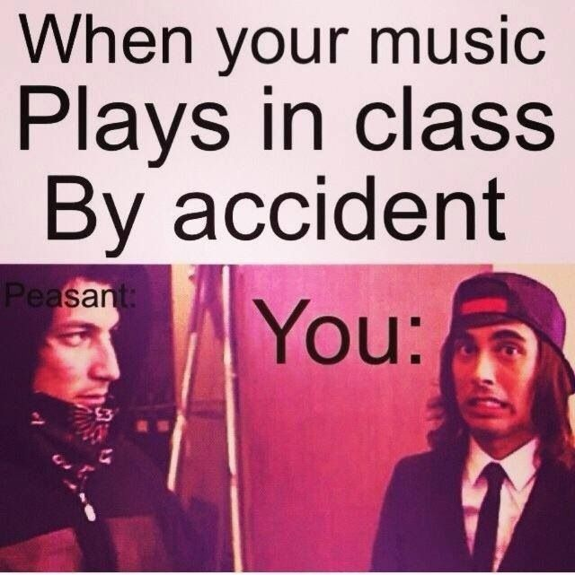 ONE TIME DURING SILENT READING TIME IN CLASS MY PHONE DECIDED TO BE A PIECE OF CRAP AND RANDOMLY PLAY MUSIC LIKE IT DOES SOMETIMES. YOU KNOW WHAT PLAYED FOR 5 SECONDS? DIAMONDS ARENT FOREVER (bmth) THEN? KING FOR A DAY (ptv ft kellin) AND FINALLY IT PLAYED BODY BAG (beartooth) WHEN I STOPPED IT. IT WAS PLAYING IT AT ALL THE MOST HARDCORE PARTS OF THE SONGS AND IF I REMEMBER THIS RIGHT I MADE ONE GIRL CRY. everyone in that class avoided me for the rest of the year. still do, actually…
