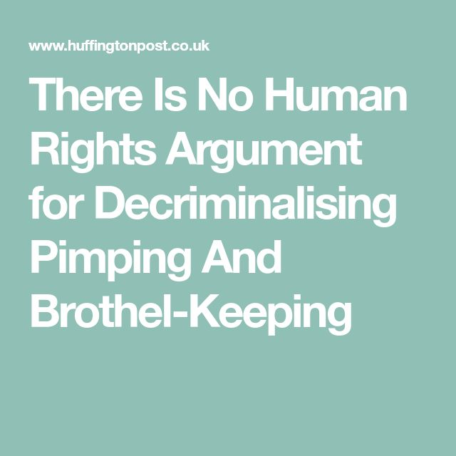 There Is No Human Rights Argument for Decriminalising Pimping And Brothel-Keeping