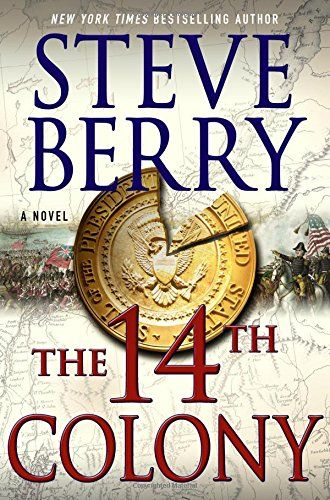 The 14th Colony A Novel Cotton Malone By Steve Berry
