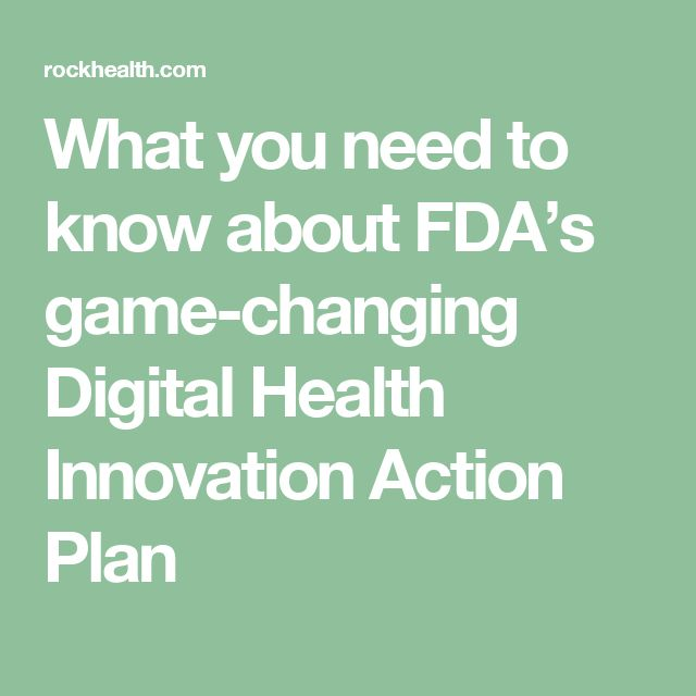 What you need to know about FDA's game-changing Digital Health Innovation Action Plan