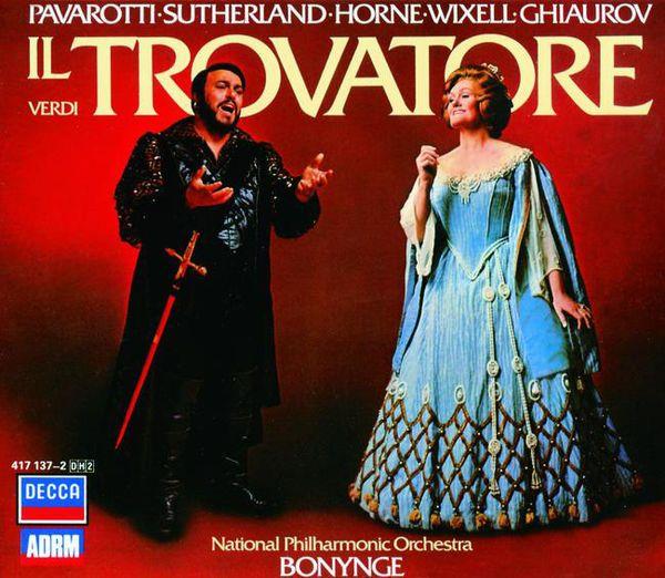 Verdi Il Trovatore Dame Joan Sutherland Ingvar Wixell Luciano Pavarotti Nicolai Ghiaurov National Philharmonic Orchestra of