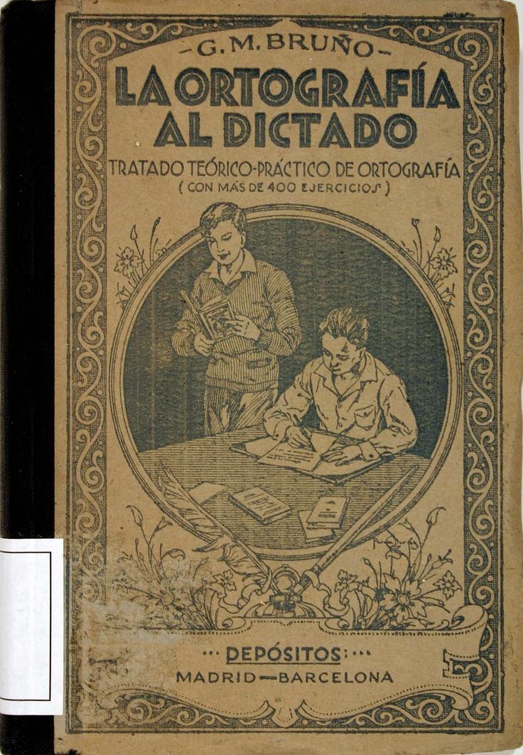 La Ortografía al dictado: tratado teórico-práctico de ortografía/ G.M. Bruño (1941)
