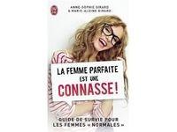 La femme parfaite est une connasse est un livre très humoristique de Anne-Sophie Girard qui nous livre liste conseils et un portrait de la femme parfaite plus marrants l'un que l'autre.