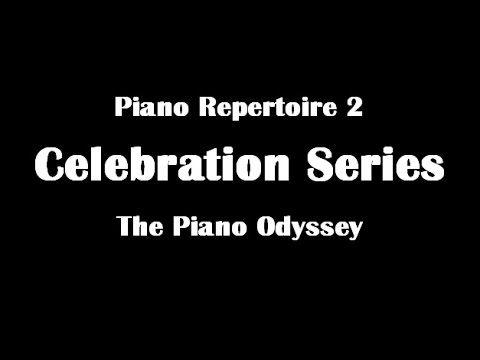 Piano Repertoire 2 - Celebration Series: The Piano Odyssey - Entire Book (Audio)