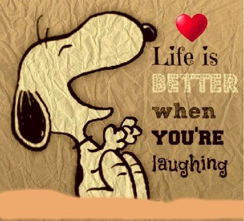 Life is better when your laughing life quotes quotes quote happy life quote snoopy laughing
