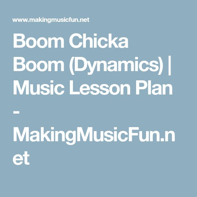 Boom Chicka Boom (Dynamics) | Music Lesson Plan - MakingMusicFun.net