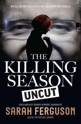 The Killing Season Uncut : Sarah Ferguson : 9780522869958