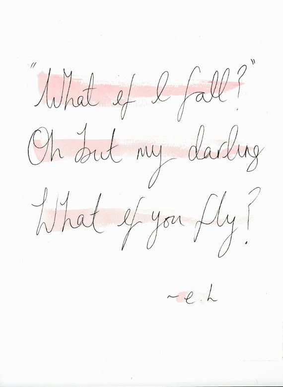 "11x14in ""What if I fall?"" Oh but my darling, what if you fly?Watercolour quote // by littlemepaperco"