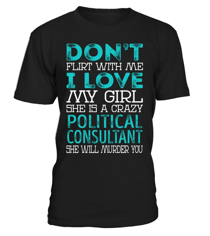 Political Consultant - Crazy Girl #PoliticalConsultant