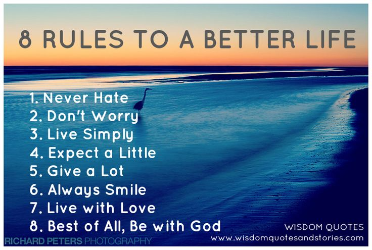 8 rules better life , never hate , don't worry, live