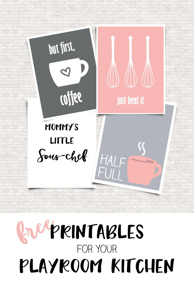 Free printables for your playroom kitchen | But First Coffee | Just Beat it | Mommy's little sous-chef | Half Full