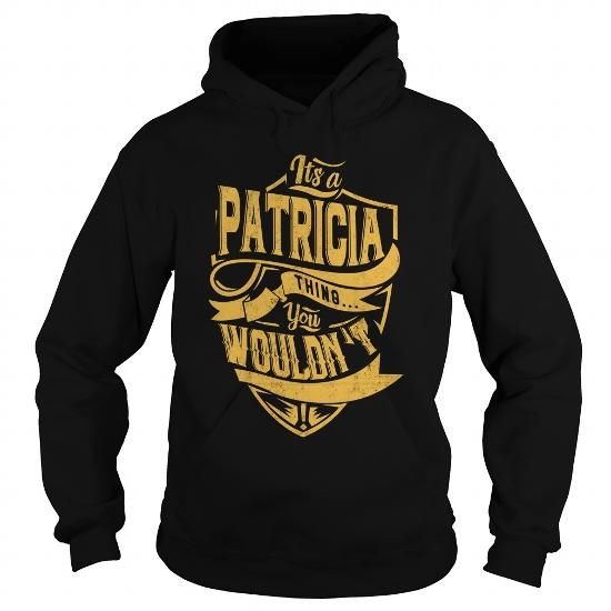 ITS a PATRICIA THING YOU WOULDNT UNDERSTAND C22707
