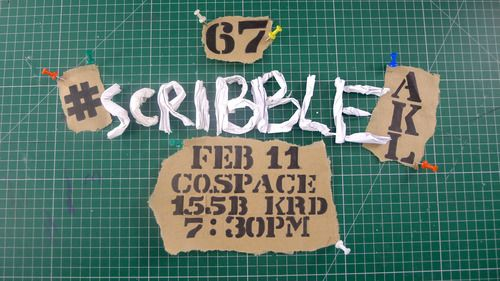 #scribbleAKL no.67 flyer. Scrunched and twisted paper letters and hand drawn stencil type, by Gordon Martin, February 2013.