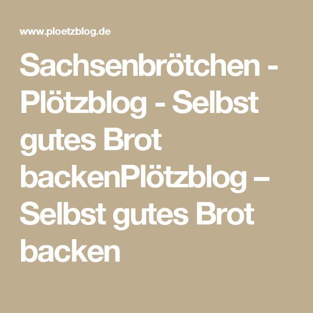 Sachsenbrötchen - Plötzblog - Selbst gutes Brot backenPlötzblog – Selbst gutes Brot backen