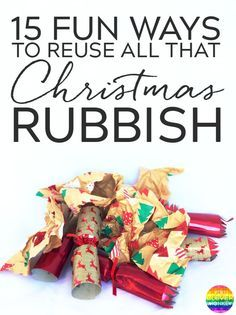 15 Fun Ways To Reuse All That Christmas Rubbish - 15 different ideas to try with your children to reuse, recycle, reduce and upcycle some of that Christmas trash that would otherwise go to waste | you clever monkey
