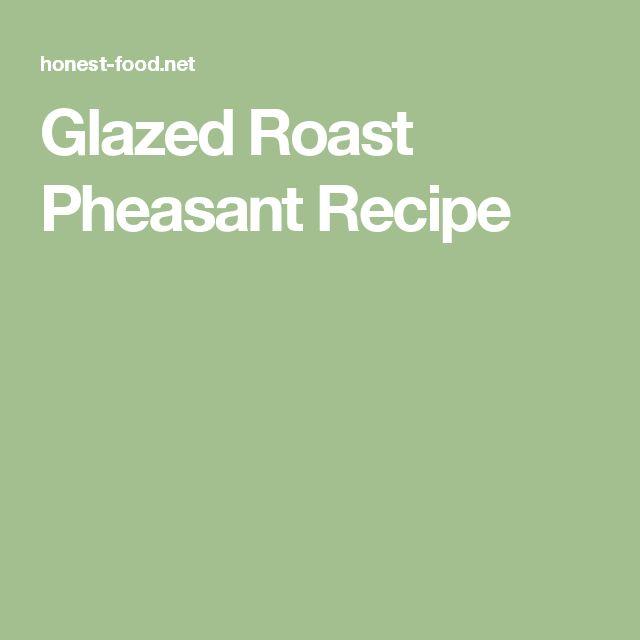 Glazed Roast Pheasant Recipe
