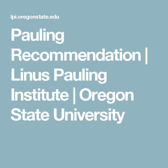 Pauling Recommendation   Linus Pauling Institute   Oregon State University