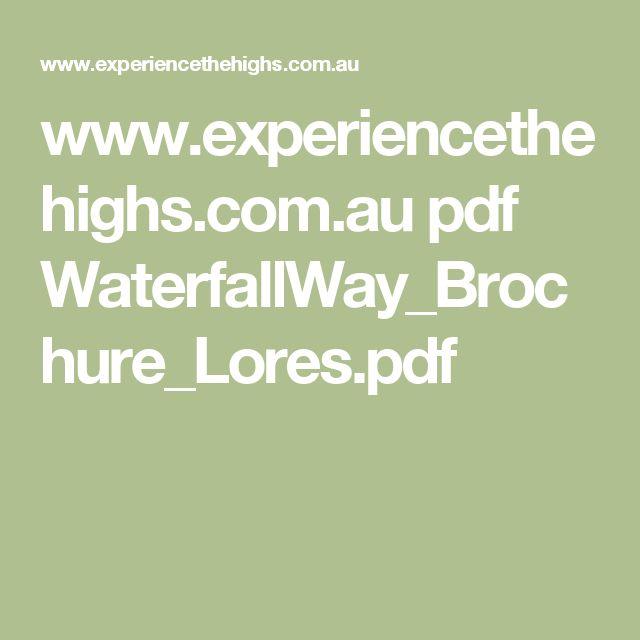 www.experiencethehighs.com.au pdf WaterfallWay_Brochure_Lores.pdf