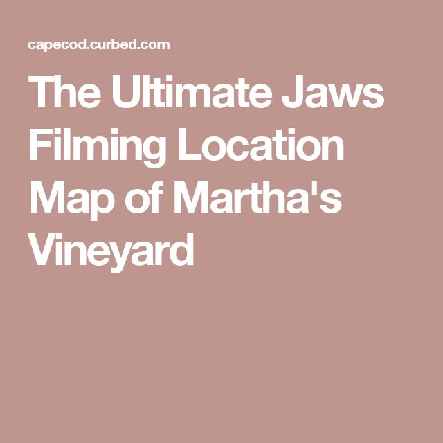 The Ultimate Jaws Filming Location Map of Martha's Vineyard