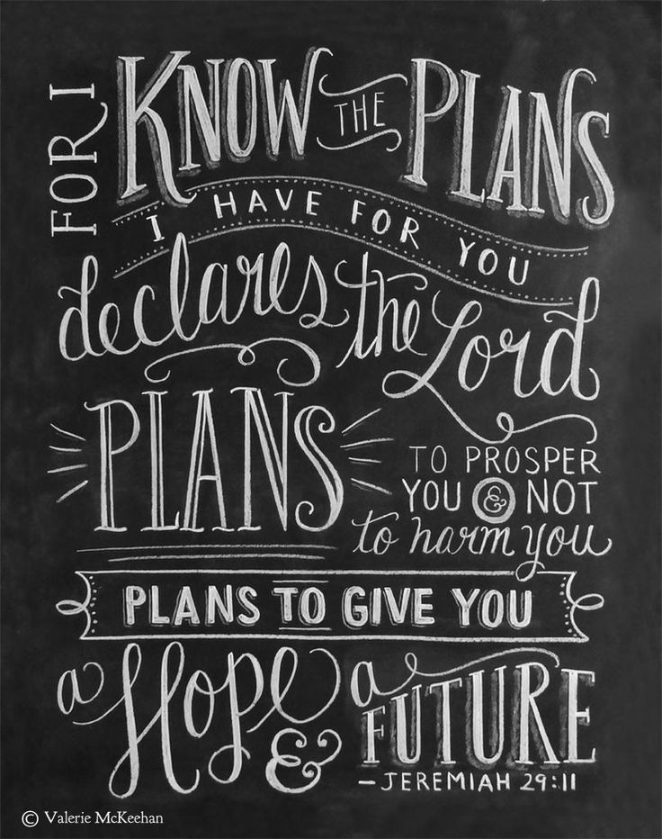 """The words of Jeremiah 29:11, """"For I know the plans I have for you declares the Lord. Plans to prosper you and not to harm you. Plans to give you a hope and a future"""" is featured in this typographical,"""