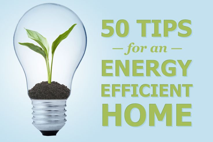 50 tips for a more energy efficient home.