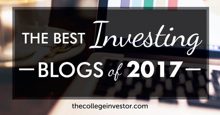 We put together a list of the best investing blogs of 2017, along with why they are amazing and what insights they bring to investors.