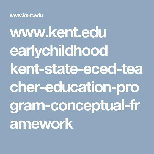 www.kent.edu earlychildhood kent-state-eced-teacher-education-program-conceptual-framework