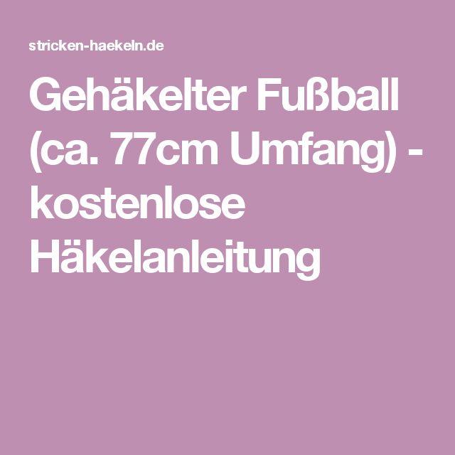 Gehäkelter Fußball (ca. 77cm Umfang) - kostenlose Häkelanleitung