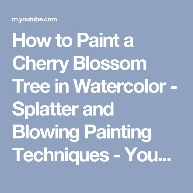 How to Paint a Cherry Blossom Tree in Watercolor - Splatter and Blowing Painting Techniques - YouTube