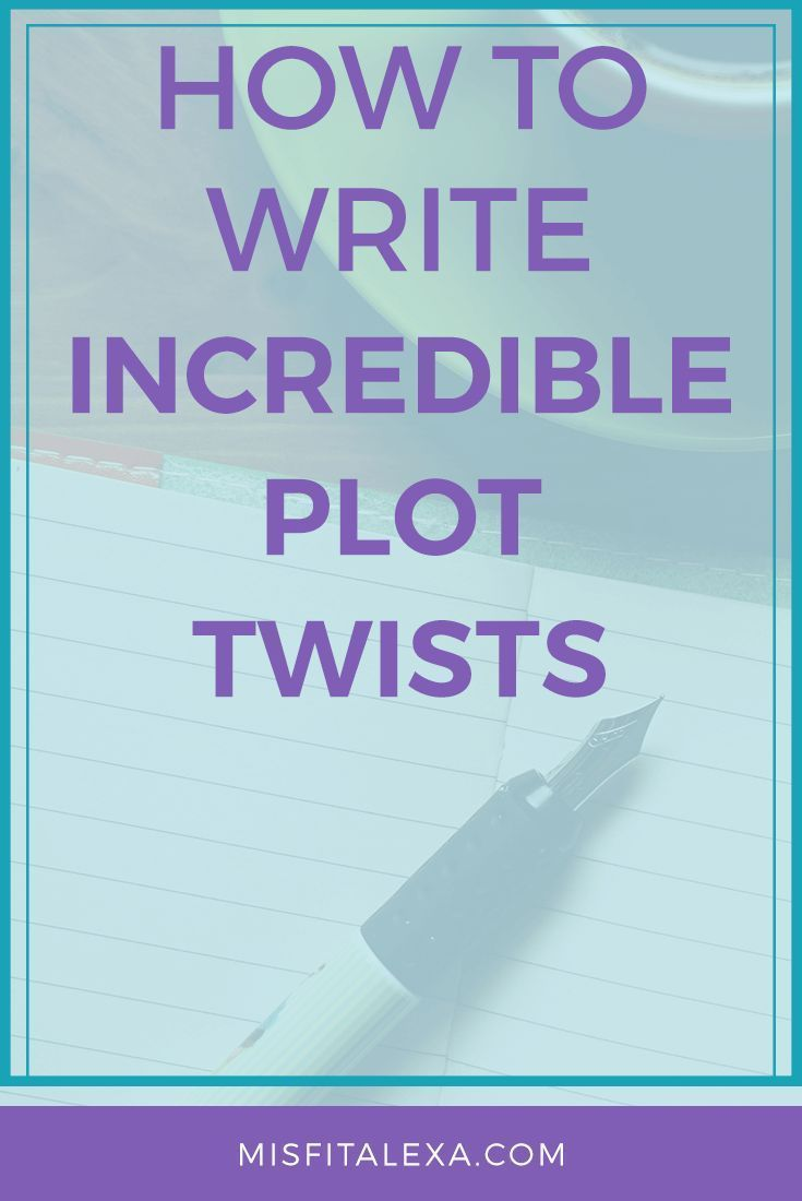 4 Ways to Improve Plot/Climax in Your Writing